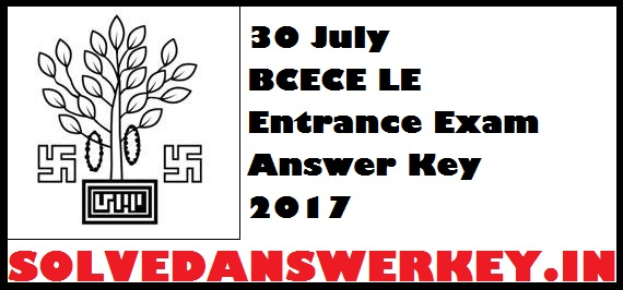 30 July BCECE LE Entrance Exam Analysis 2017 PDF Download