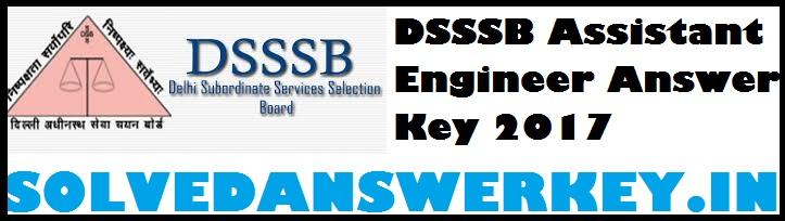 DSSSB Assistant Engineer Answer Key 2017 PDF Download