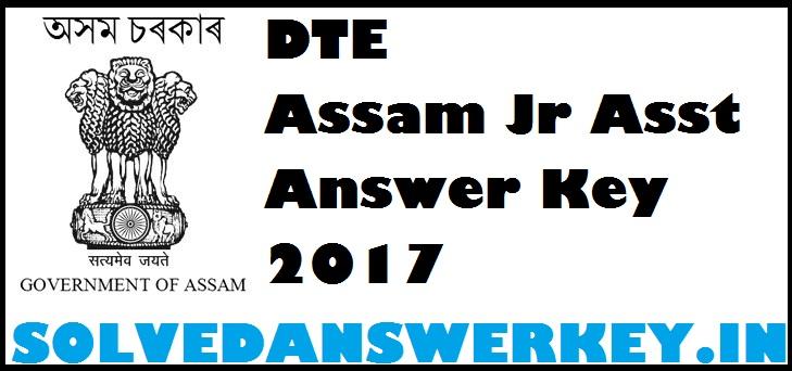 DTE Assam Jr Asst Answer Key 2017 PDF Download