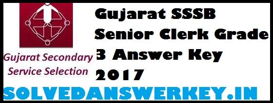 Gujarat SSSB Senior Clerk Grade 3 Answer Key 2017 PDF Download