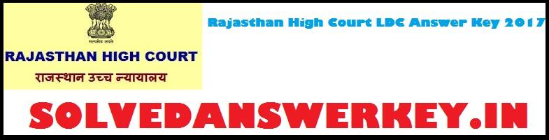 Rajasthan High Court LDC Answer Key 2017 PDF Download