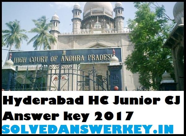 Hyderabad High Court Junior CJ Answer key 2017  PDFHyderabad High Court Junior CJ Answer key 2017  PDF