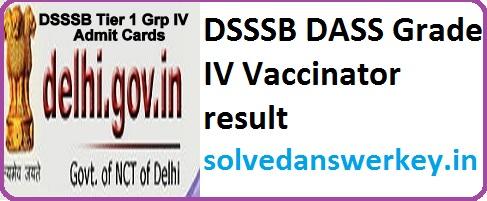 DSSSB DASS Grade IV Vaccinator result PDF
