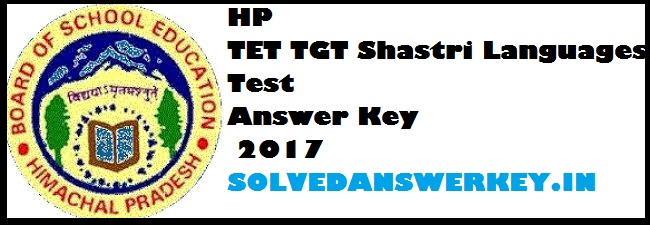 HP TET TGT Shastri Languages Test Answer Key 2017 PDF