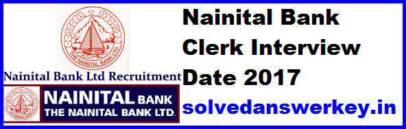 Nainital Bank Clerk Interview Date 2017 PDF