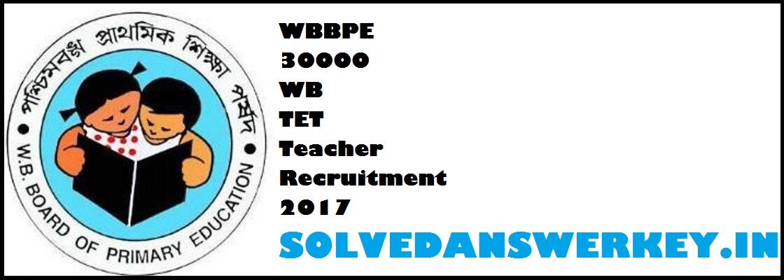 WBBPE 30000 WB TET Teacher Recruitment 2017