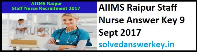 AIIMS Raipur Staff Nurse Answer Key 9 Sept 2017 PDF