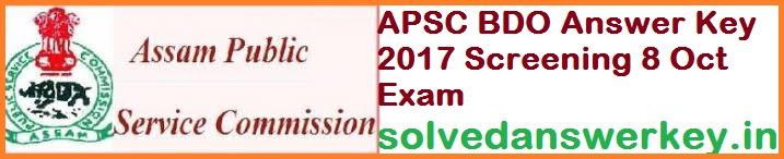 APSC BDO Answer Key 2017 Screening Exam