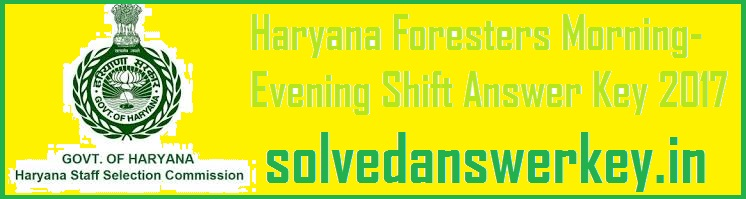 Haryana Foresters Morning-Evening Shift Answer Key PDF
