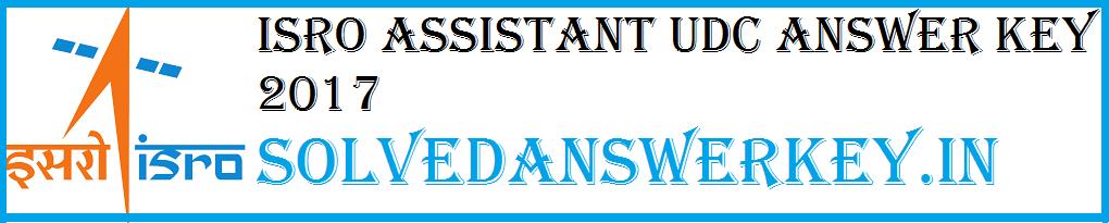 ISRO Assistant UDC Answer Key 2017 PDF
