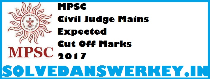 MPSC Civil Judge Mains Expected Cut Off Marks 2017