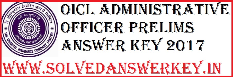 OICL Administrative Officer Prelims Answer Key 2017 PDF