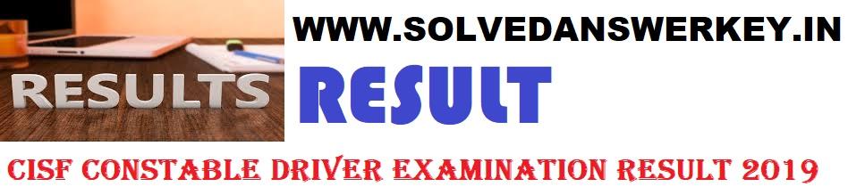 CISF Constable Driver Examination Result 2019