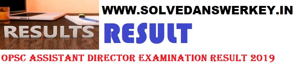 OPSC Assistant Director Examination Result 2019