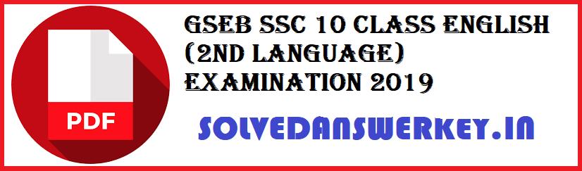 GSEB SSC 10 Class English (2nd Language) Examination 2019