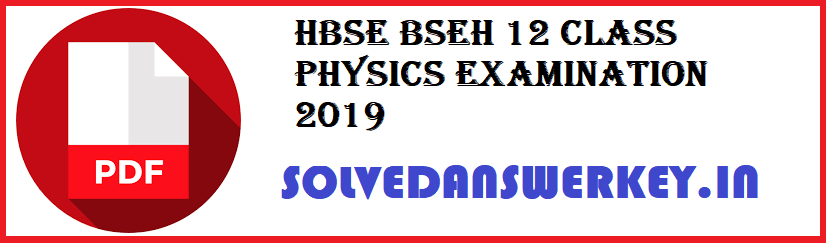 HBSE BSEH 12 Class Physics Examination 2019