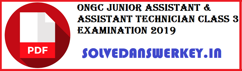 ONGC Junior Assistant & Assistant Technician Class 3 Examination 2019