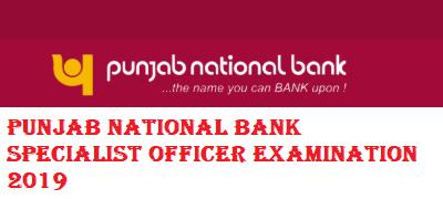 Punjab National Bank Specialist Officer Examination 2019
