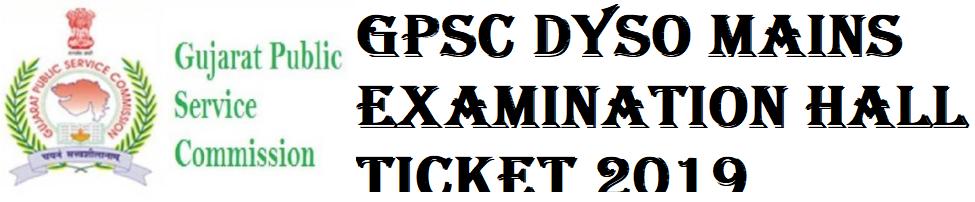 GPSC DYSO Mains Examination Hall Ticket 2019