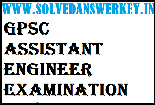 GPSC Assistant Engineer Examination 2020