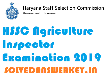 HSSC Agriculture Inspector Examination 2019
