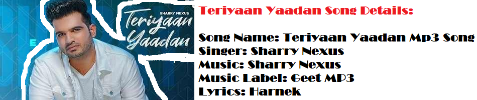 Teriyaan Yaadan Sharry Nexus Mp3 Full Gaana
